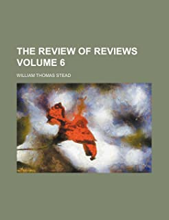The Review of Reviews Volume 6