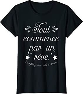 Womens Everything Starts With A Dream Paris France French Quote T-Shirt