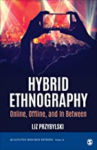 Hybrid Ethnography: Online, Offline, and In Between (Qualitative Research Methods)