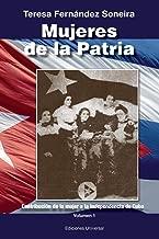 Mujeres de La Patria (Coleccion Cuba Y Sus Jueces) (Spanish Edition)
