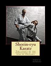 Shorin-ryu Karate (economic edition): The legacy of the bodyguards of the king of Okinawa (Encyclopedia of Shorin-ryu Karate) (Volume 1)