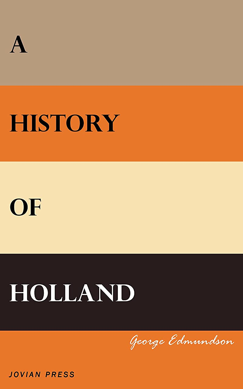 国家激怒障害A History of Holland (English Edition)