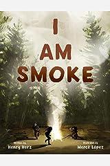 I Am Smoke Kindle Edition