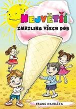 Největší Zmrzlina Všech Dob (Czech Edition)