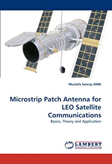 Microstrip Patch Antenna for Leo Satellite Communications