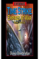 Exodus: Empires at War: Book 12: Time Strike Kindle Edition