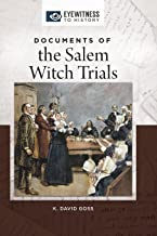 Documents of the Salem Witch Trials (Eyewitness to History)