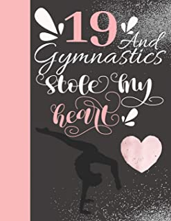 19 And Gymnastics Stole My Heart: Sketchbook For Tumbler Girls - 19 Years Old Gift For A Gymnast - Sketchpad To Draw And Sketch In