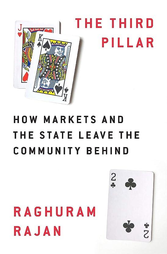 眉をひそめる放映課すThe Third Pillar: How Markets and the State Leave the Community Behind (English Edition)