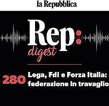 Lega, FdI e Forza Italia: federazione in travaglio: Rep Digest 280