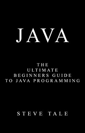 Java: The Ultimate Beginners Guide to Java Programming (English Edition)