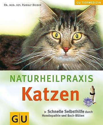 NaturheilPraxis Katzen: Schnelle Selbsthilfe durch Homöopathie und Bachblüten