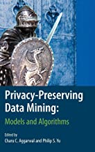 Privacy-Preserving Data Mining: Models and Algorithms (Advances in Database Systems)