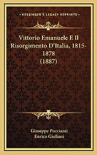 Vittorio Emanuele E Il Risorgimento D'Italia, 1815-1878 (1887)