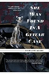 She Was Found in a Guitar Case Kindle Edition