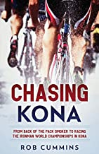 Chasing Kona: From back of the pack smoker to racing the Ironman World Championships in Kona best Triathlon Books