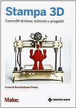Permalink to Stampa 3D. Concetti di base, tutorial e progetti PDF