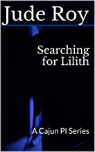 Searching for Lilith: A Cajun PI Series