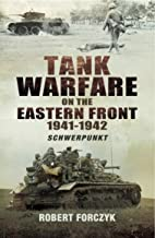 Tank Warfare on the Eastern Front 1941-1942: Schwerpunkt (English Edition)