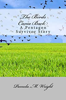 The Birds Came Back: A Pentagon Survivor Story