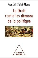 Le Droit contre les démons de la politique (OJ.SC.HUMAINES) Format Kindle
