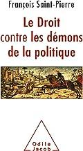 Le Droit contre les démons de la politique (OJ.SC.HUMAINES)