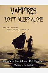 Vampires Don't Sleep Alone: Your Guide to Meeting, Dating and Seducing a Vampire Kindle Edition