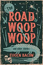 The Road to Woop Woop and Other Stories