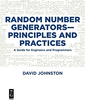 Random Number Generators—Principles and Practices: A Guide