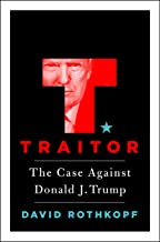 Traitor: A History of American Betrayal, from Benedict Arnold to Donald Trump
