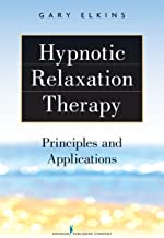 Hypnotic Relaxation Therapy: Principles and Applications (English Edition)