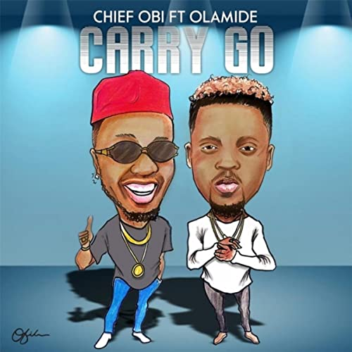 Carry Go (feat  Olamide) by Chief Obi on Amazon Music