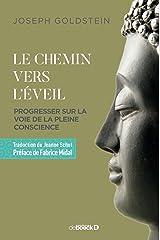 Le chemin vers l'éveil: Progresser sur la voie de la pleine conscience (Hors collection Psychologie/Pédagogie) Format Kindle