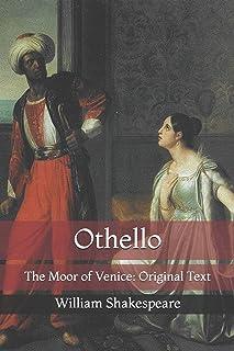 Othello: The Moor of Venice: Original Text