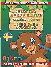 Colorido mundo animal - Español-Sueco - Libro para colorear. Aprender sueco para niños I Pintura y aprendizaje creativo