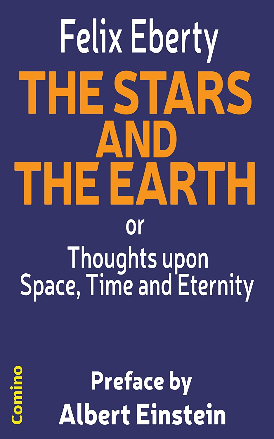 The Stars and the Earth: or Thoughts upon Space, Time and Eternity (English Edition)