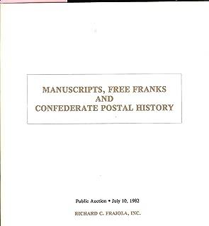 Manuscripts, Free Franks and Confederate Postal History (Stamp Auction Catalog) (Richard C. Frajola, Sale 6, Jul 10, 1981)