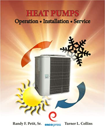 Heat Pumps: Operation, Installation, Service