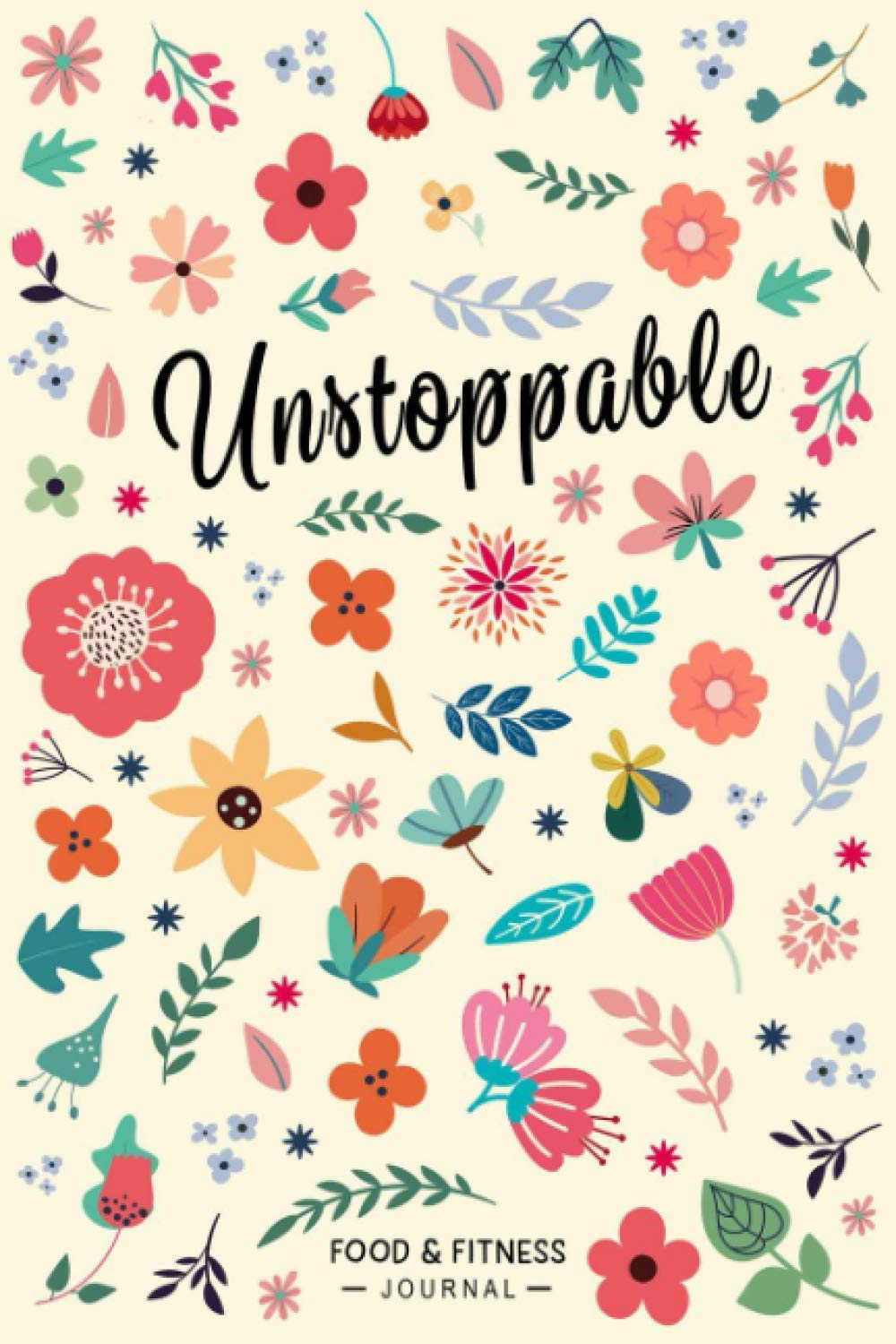 Download Unstoppable Food & Fitness Journal: Fun & Interactive Food & Fitness Planner For Weight Loss And Diet Plans With Daily Ins... 