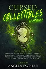 Cursed Collectibles: An Anthology Kindle Edition