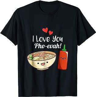 I Love You Pho Evah Vietnamese Noodle Love Pun Cute T Shirt
