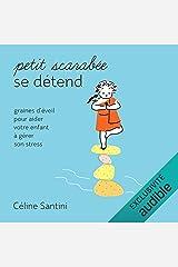 Petit scarabée se détend: Graines d'éveil pour aider votre enfant à gérer son stress Audible Audiobook