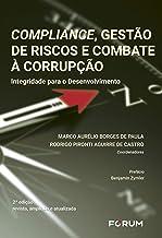Compliance, Gestão de Riscos e Combate à Corrupção: Integridade para o Desenvolvimento