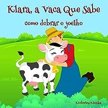 Klara, a Vaca Que Sabe: Como Dobrar O Joelho