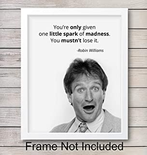Robin Williams Little Spark of Madness Quote Wall Art Print - Perfect for Office and Home Decor - Makes a Great Affordable Gift - Inspirational and Motivational - Ready to Frame Photo (8X10)