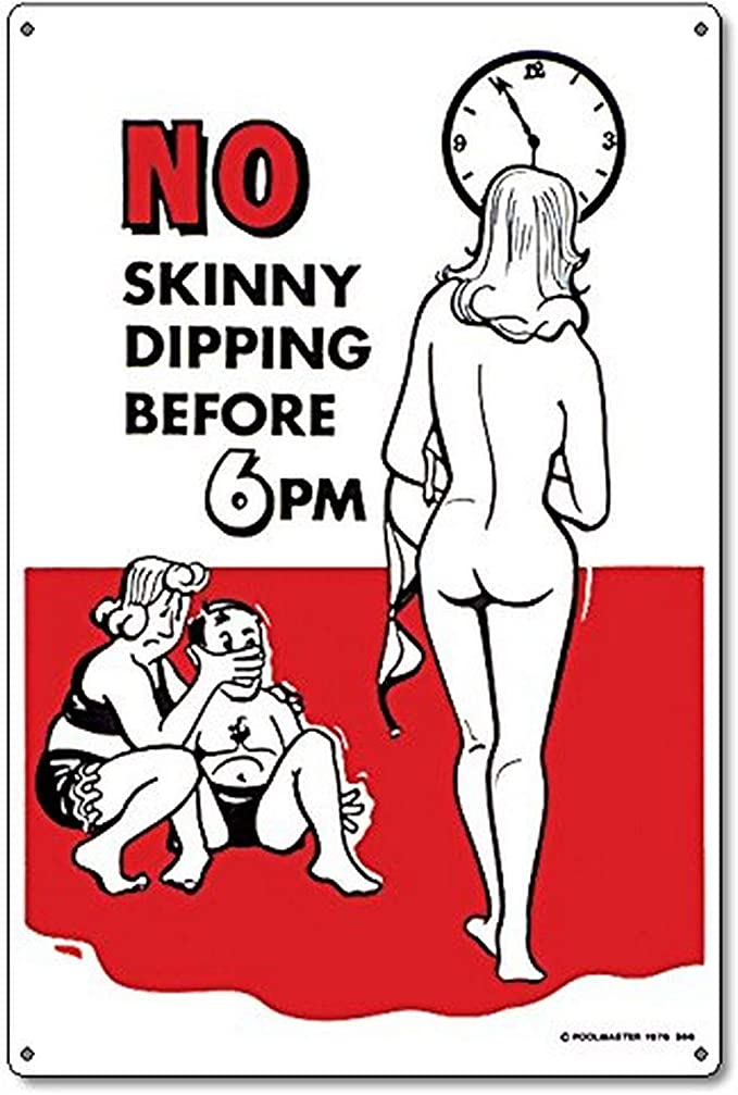 Hot girls go skinny dipping Amazon Com Poolmaster Sign For Residential Or Commercial Swimming Pools Retro No Skinny Dipping Before 6pm Swimming Pool Signage Patio Lawn Garden