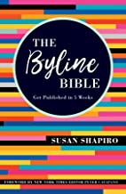 The Byline Bible: Get Published in Five Weeks (English Edition)