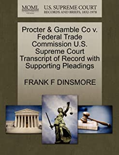 Procter & Gamble Co V. Federal Trade Commission U.S. Supreme Court Transcript of Record with Supporting Pleadings
