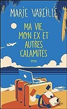 Livres Ma vie, mon ex et autres calamités PDF