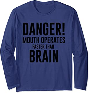 Mouth Operates Faster Than Brain Long Sleeve